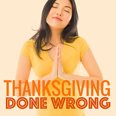 Thanksgiving Done Wrong