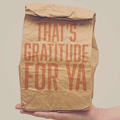 That's Gratitude For Ya