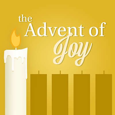 The Advent of Joy