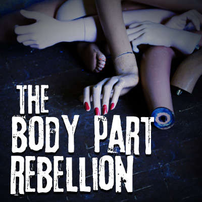 The Body Part Rebellion