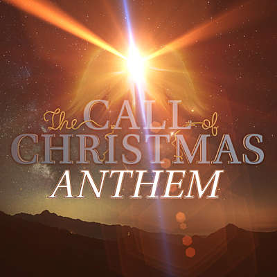 The Call of Christmas: Anthem