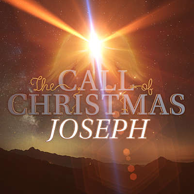 The Call of Christmas: Joseph