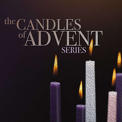 The Candles of Advent Series