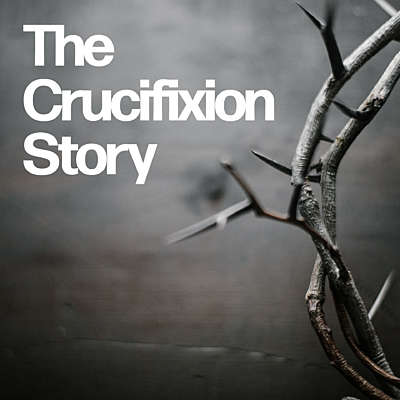 The Crucifixion Story: The Easter Story Series