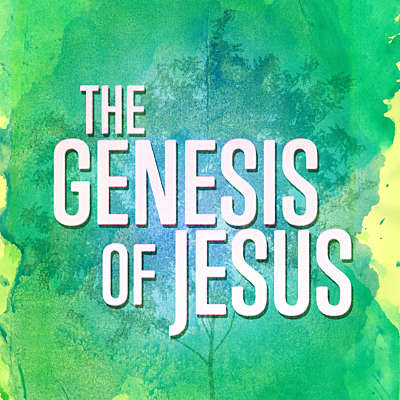 The Genesis of Jesus