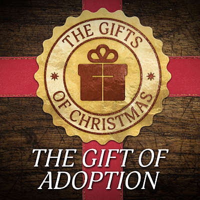 The Gift of Adoption: Strange Miracles