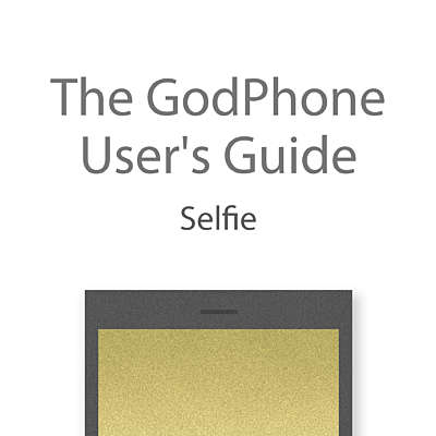 The GodPhone User's Guide: Selfie