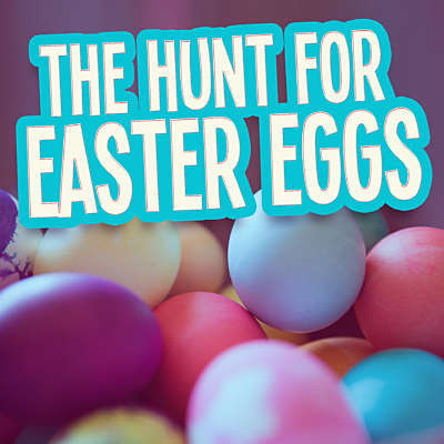 The Hunt for Easter Eggs