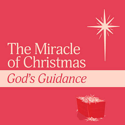 The Miracles of Christmas: God's Guidance