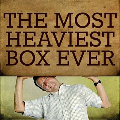 The Most Heaviest Box Ever