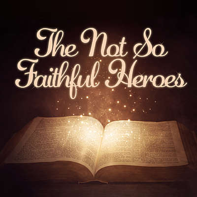 The Not So Faithful Heroes