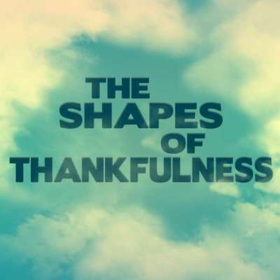The Shapes of Thankfulness