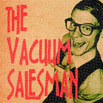 The Vacuum Salesman
