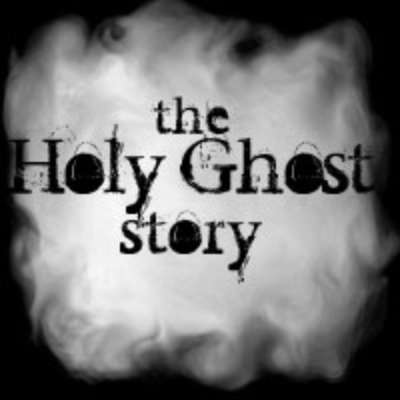 The Holy Ghost Story