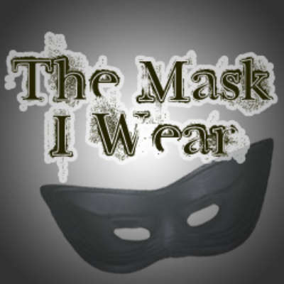 The Mask I Wear