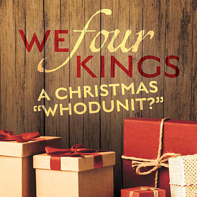 We Four Kings: A Christmas Whodunit
