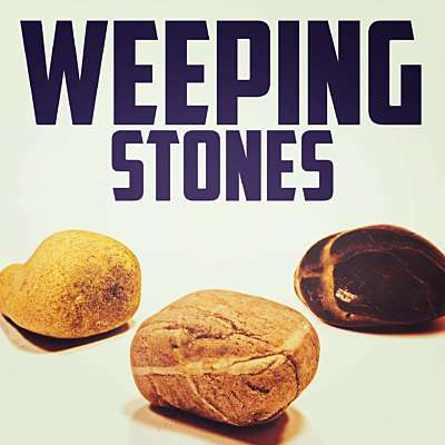 Weeping Stones