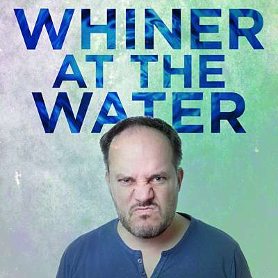 Whiner at the Water