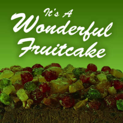 It's A Wonderful Fruitcake