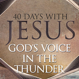 40 Days: God's Voice in the Thunder