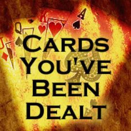 Cards You've Been Dealt