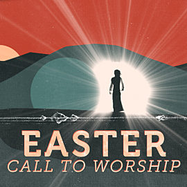 Easter Call to Worship