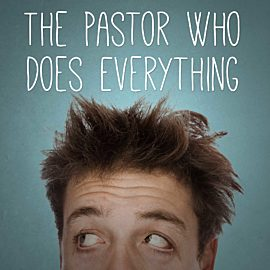 The Pastor Who Does Everything