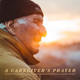 A Caregiver's Prayer