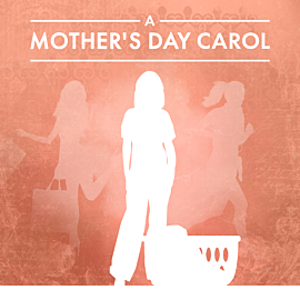 A Mother's Day Carol
