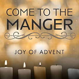 Come to the Manger: Joy for Advent thumbnail