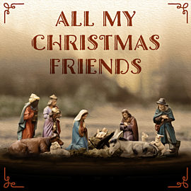 All My Christmas Friends
