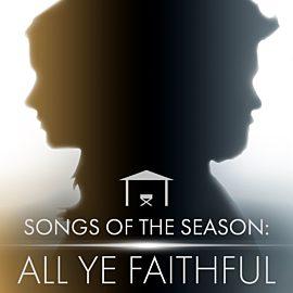 Songs of the Season: All Ye Faithful