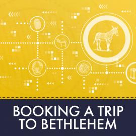Booking a Trip to Bethlehem