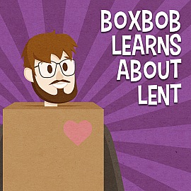 Boxbob Learns About Lent Series