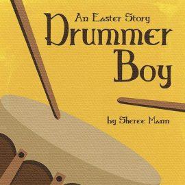 Drummer Boy - An Easter Story