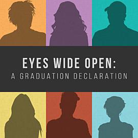 Eyes Wide Open: A Graduation Declaration for 2020
