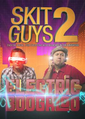Skit Guys 2: Electric Boogaloo