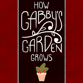 How Gabby's Garden Grows