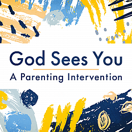 God Sees You: A Parenting Intervention