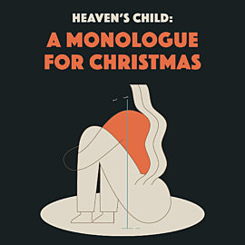 Heaven's Child: A Monologue for Christmas thumbnail