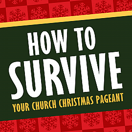 How to Survive Your Church Christmas Pageant