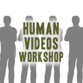 Human Videos Workshop - FREE!