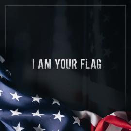 I Am Your Flag