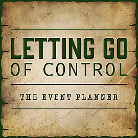 Letting Go of Control - The Event Planner