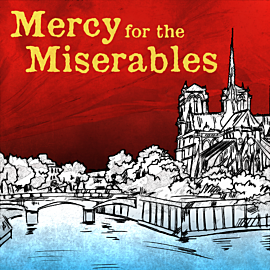 Mercy for the Miserables
