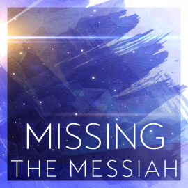 Missing the Messiah