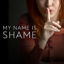 My Name is Shame