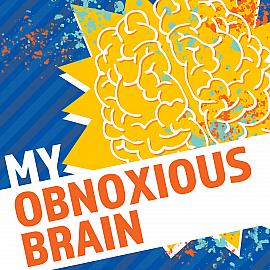 My Obnoxious Brain