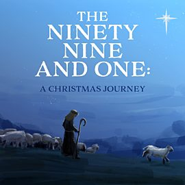 The Ninety-Nine and One: A Christmas Journey