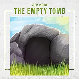 Step Inside the Empty Tomb